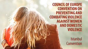 The Istanbul Convention is a major step in the fight against Violence against Women
