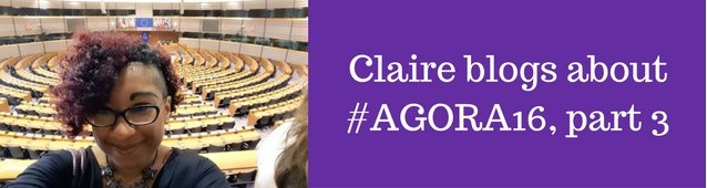 Claire blogs about #Agora16, part 3 - Claire in the European Parliament