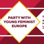 Party with Young Feminist Europe!